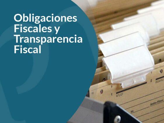Obligaciones fiscales para más transparencia fiscal