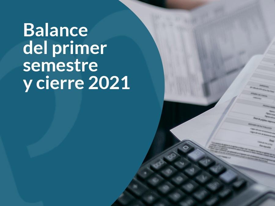 Balance primer semestre más el cierre en 2021